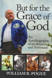 But for the Grace of God ebook by William R. Pogue