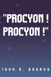 ''Procyon ! Procyon !'' ebook by Igor A. Bagrov
