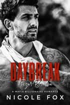 Daybreak - A Mafia Billionaire Romance ebook by Nicole Fox