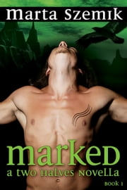 Marked: A Two Halves Novella ebook by Marta Szemik
