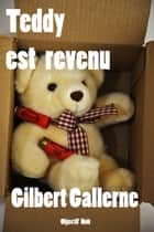 Teddy est revenu ebook by Gilbert Gallerne