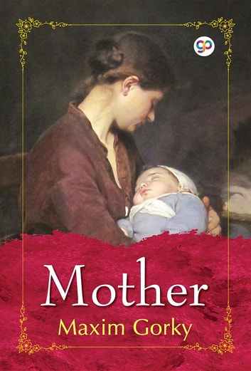 Mother eBook by Maxim Gorky,GP Editors
