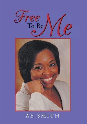Free to Be Me ebook by AE Smith