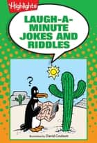 Laugh-a-Minute Jokes and Riddles ebook by Highlights for Children