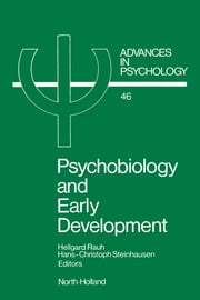 Psychobiology and Early Development ebook by Rauh, H.