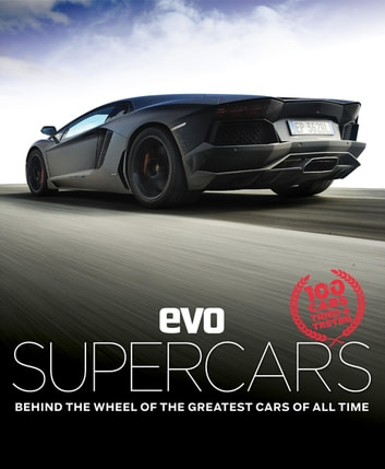 evo: Supercars - Behind the wheel of the greatest cars of all time ebook by evo Magazine