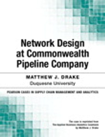 Network Design at Commonwealth Pipeline Company ebook by Matthew Drake