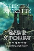War Storm - The Lords of Destiny ebook by Stephen Ricketts