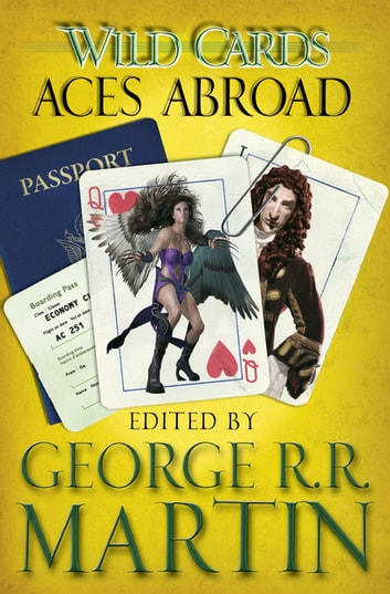 Wild Cards: Aces Abroad ebook by George R.R. Martin
