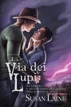 La via dei lupi ebook by Susan Laine, Eledh Armata