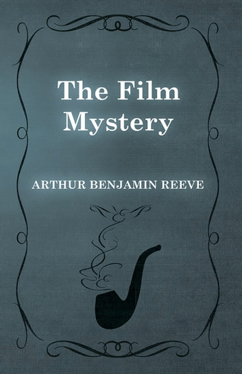 The Film Mystery ebook by Arthur Benjamin Reeve