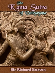 The Kama Sutra of Vatsyayana ebook by Richard Burton