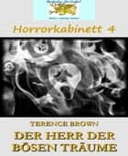 Der Herr der bösen Träume - Horrorkabinett 4 ebook by Terence Brown