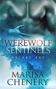 Werewolf Sentinels-Volume One 電子書籍 Marisa Chenery