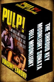 PULP!: Two Thriller Novels and a Novella to Keep You on the Edge of Your Seat! ebook by Vincent Zandri