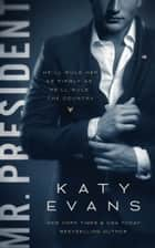 Mr. President ebook by Katy Evans