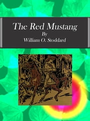 The Red Mustang ebook by William O. Stoddard