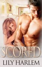 Scored eBook by Lily Harlem