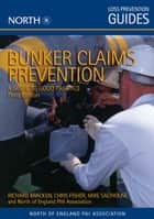 Bunker Claims Prevention: A Guide to Good Practice, Third Edition ebook by Richard Bracken,Chris Fisher,Mike Salthouse,The North of England PandI Association