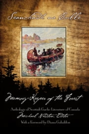 Memory-Keeper of the Forest - Anthology of Scottish Gaelic Literature of Canada ebook by Michael Newton, PhD