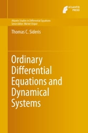Ordinary Differential Equations and Dynamical Systems ebook by Thomas C. Sideris