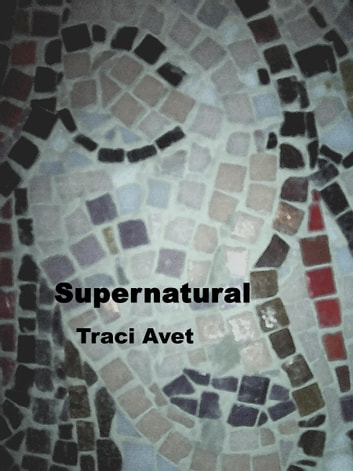 Supernatural ebook by Traci Avet