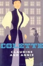 Claudine And Annie ebook by Colette