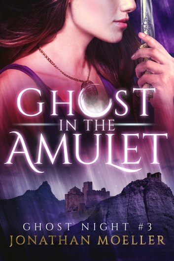 Ghost in the Amulet ekitaplar by Jonathan Moeller
