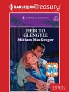 Heir to Glengyle ebook by Miriam MacGregor