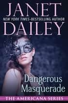 Dangerous Masquerade - Alabama ebook by Janet Dailey