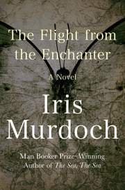 The Flight from the Enchanter - A Novel ebook by Iris Murdoch