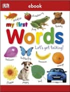 My First Words Let's Get Talking ebook by DK