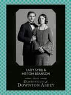 Lady Sybil and Mr Tom Branson (Downton Abbey Shorts, Book 4) ebook by Jessica Fellowes, Sturgis