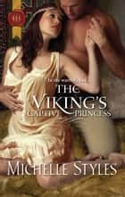 The Viking's Captive Princess - A Saga of Family Secrets and Passion ebook by Michelle Styles