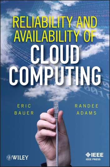 Reliability and Availability of Cloud Computing ebook by Eric Bauer,Randee Adams