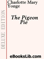 The Pigeon Pie ebook by Yonge, Charlotte, Mary