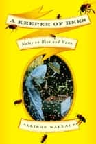 A Keeper of Bees ebook by Allison Wallace