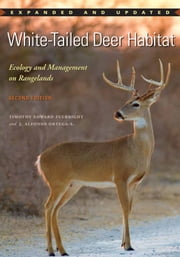 White-Tailed Deer Habitat - Ecology and Management on Rangelands ebook by Timothy Edward Fulbright,José Alfonso Ortega-Santos