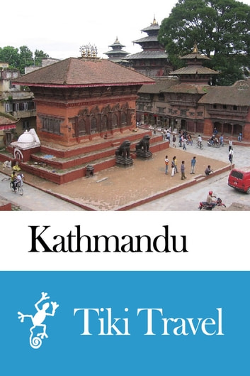 Kathmandu (Nepal) Travel Guide - Tiki Travel ebook by Tiki Travel