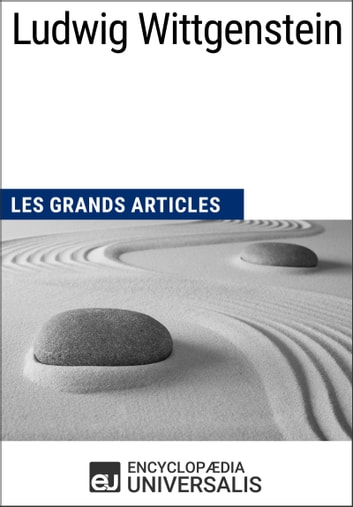 Ludwig Wittgenstein - Les Grands Articles d'Universalis ebook by Encyclopaedia Universalis