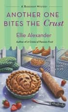 Another One Bites the Crust - A Bakeshop Mystery 電子書 by Ellie Alexander