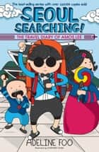 The Travel Diary of Amos Lee - Seoul Searching! ebook by Adeline Foo