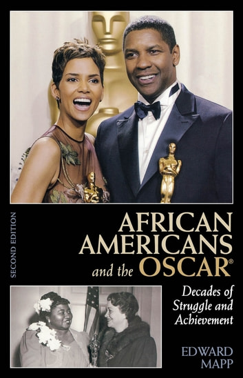 African Americans and the Oscar - Decades of Struggle and Achievement ebook by Edward Mapp