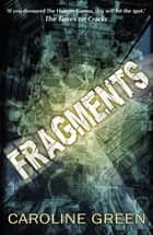 Fragments ebook by Caroline Green