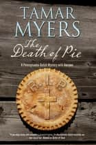 Death of Pie, The ebook by Tamar Myers