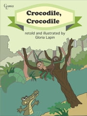 Crocodile, Crocodile ebook by Gloria Lapin