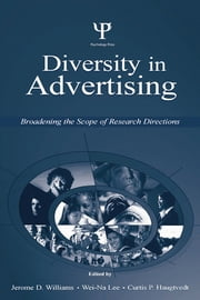 Diversity in Advertising - Broadening the Scope of Research Directions ebook by Jerome D. Williams,Wei-Na Lee,Curtis P. Haugtvedt