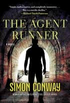 The Agent Runner - A Novel ebook by Simon Conway