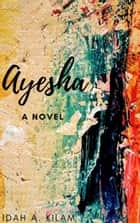 Ayesha ebook by Idah A. Kilam