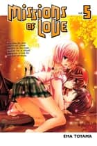 Missions of Love - Volume 5 ebook by Ema Toyama